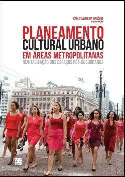 Planeamento Cultural Urbano em Áreas Metropolitanas - Revitalização dos Espaços Pós-Suburbanos