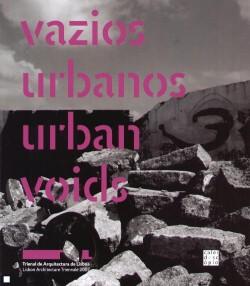 Vazios urbanos Trienal de arquitectura de Lisboa 2007 Urban Voids
