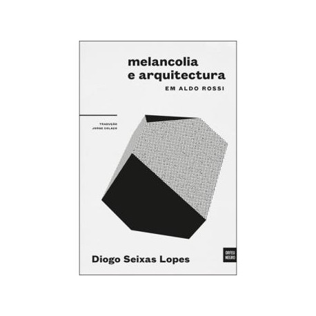 Melancolia e Arquitectura em Aldo Rossi