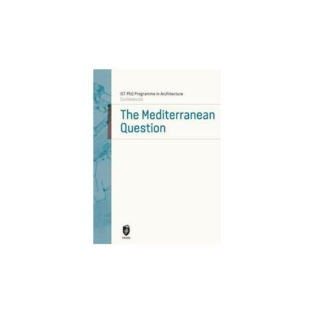 The Mediterranean Question IST PhD Programme in Architecture Conferences
