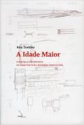 A Idade Maior Cultura e Tecnologia na Arquitectura Moderna Portuguesa