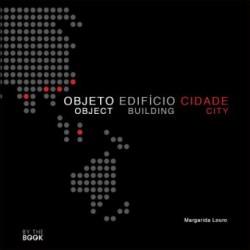 Objeto Edifício Cidade Propostas para Habitar num Planeta Pequeno/Object Building City Proposals for Inhabiting a Small Planet