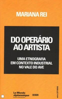 Do Operário ao Artista Uma Etnografia em Contexto Industrial no Vale do Ave