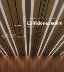 Fundação Calouste Gulbenkian - Edifícios e Jardim - renovação 1998-2014
