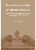 Os Nunes Tinoco - Uma Dinastia de Arquitectos Régios dos Séculos XVII e XVIII