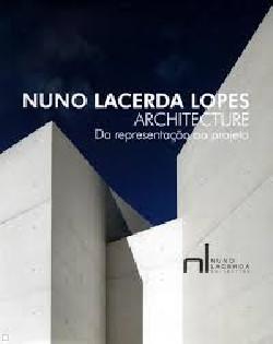 Nuno Lacerda Lopes Architecture Da representação ao projecto