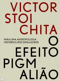 O efeito Pigmalião - Para uma antropologia histórica dos simulacros