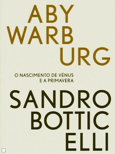 Sandro Botticelli - O Nascimento de Vénus e a Primavera