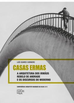 Casas Ermas A Arquitectura dos Irmãos Rebelo de Andrade e os Discursos do Moderno