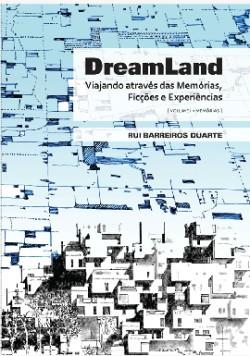 Dreamland Vol 1 memórias Viajando através das memórias, ficções e experiências