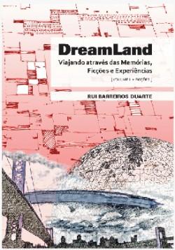 Dreamland Vol 2 ficções Viajando através das Memórias, Ficções e Experiências