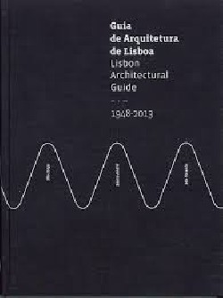 Guia de Arquitetura de Lisboa 1948-2013 Lisbon Architectural Guide