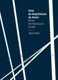 Guia de Arquitetura do Porto 1942-2017/Porto Architectural Guide 1942-2017
