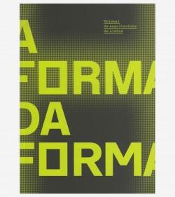 A Forma da Forma - Fascículo Trienal de Arquitectura de Lisboa