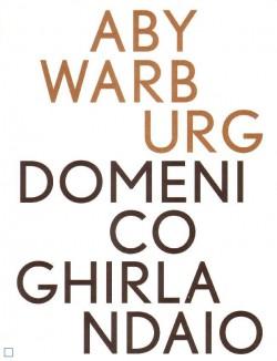 Aby Warburg Domenico Ghirlandaio