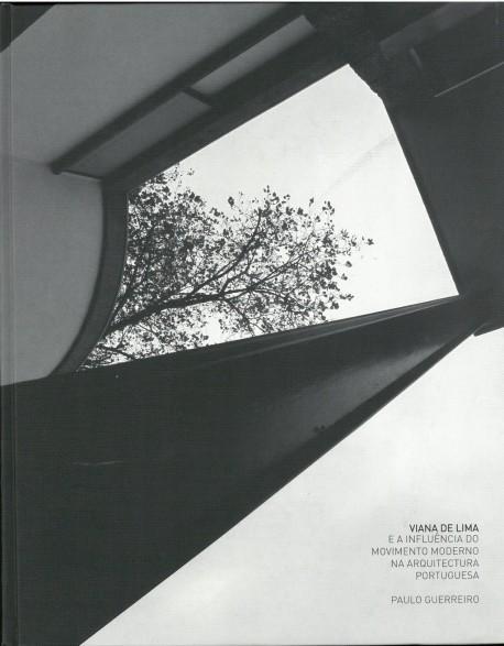 Viana de Lima e a Influência do Movimento Moderno na Arquitectura Portuguesa