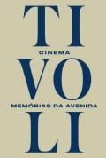 Cinema Tivoli Memórias da Avenida