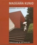 Maekawa Kunio and the emergence of Japanese Modernist Architecture