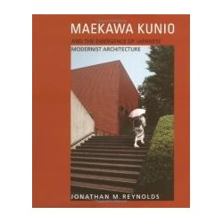 Maekawa Kunio and the emergence of Japanese Modernist Architecture