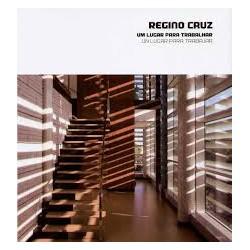 Regino Cruz - Um lugar para trabalhar escritórios