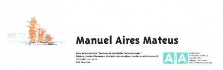 Arte Numérica - Manuel Aires Mateus -6ª edição da série desenhos de arquitectos contemporâneos