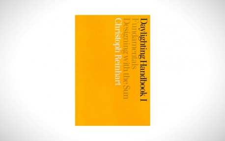 Daylighting Handbook I Fundamentals Designing with the Sun Christoph Reinhart