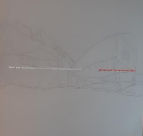 Álvaro Siza Faculdade das ciências da informação santiago de compostela Álvaro Siza Prémio Secil de Arquitectura 2000