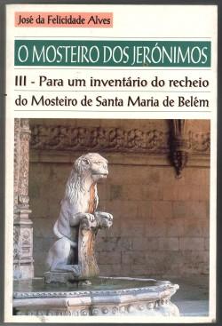 22 - O mosteiro dos jerónimos Para um inventário do recheio do Mosteiro de Santa Maria de Belém Vol III