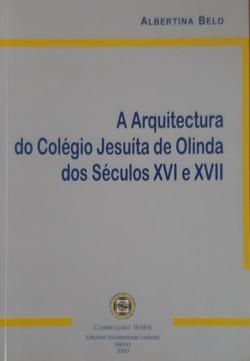 A arquitectura do Colégio Jesuíta de Olinda dos séculos XVI e XVII
