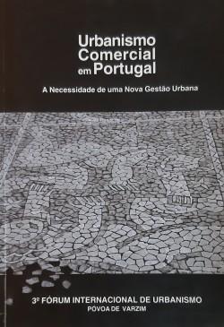 3º Fórum Internacional de Urbanismo Póvoa do Varzim Urbanismo Comercial em Portugal