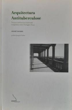 Arquitectura Antituberculose: trocas e tráficos na construção terapêutica entre Portugal e Suíça
