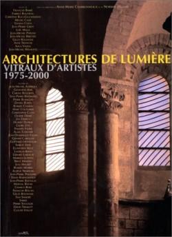 Architectures de Lumière vitraux d'artistes 1975-2000