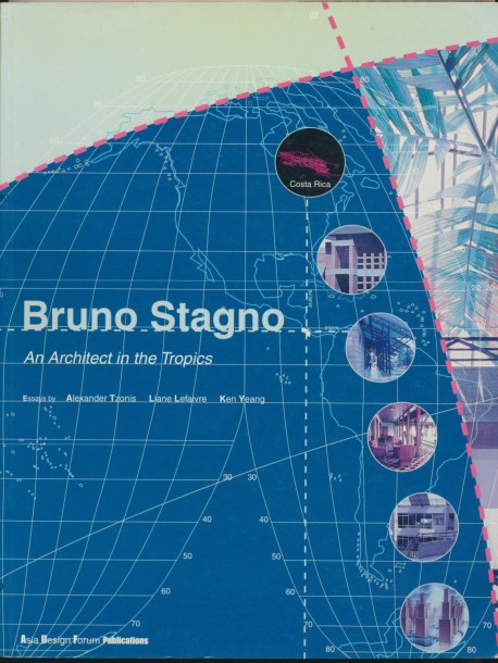 Bruno Stagno An Architect in the Tropics Tzonis Lefaivre Yeang