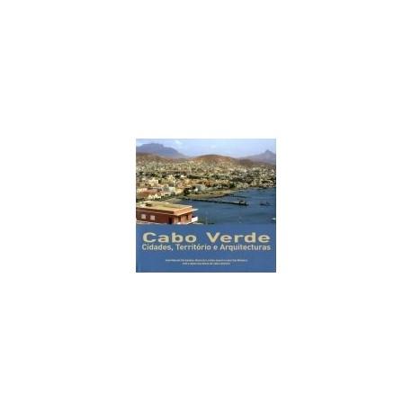 Cabo Verde Cidades, Território e Arquitecturas