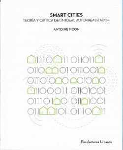 Smart Cities - Teoría y Crítica de un Ideal Autorrealizador