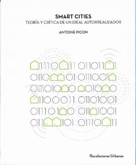 Smart Cities - Teoría y Crítica de un Ideal Autorrealizador