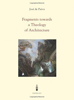Fragments towards a Theology of Architecture