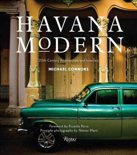 Havana Modern - 20th-Century Architecture and Interiors