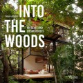 Into the Woods - Retreats and Dream Houses