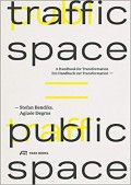 Traffic Space is Public Space: A Handbook for Transformation