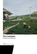 Fez Lessons: Industrious Habitat. Teaching and Research in Architecture