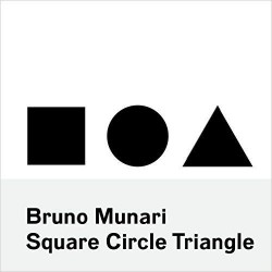 Bruno Munari Square Circle Triangle
