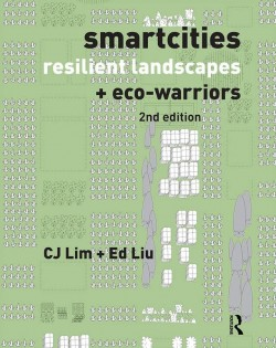 Smartcities, Resilient Landscapes and Eco-Warriors 2nd Edition