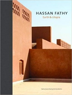 Hassan Fathy Earth & Utopia