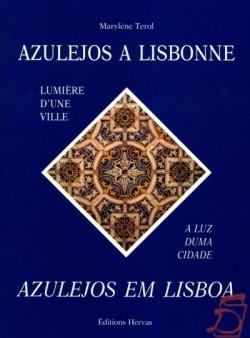 Azulejos à Lisbonne Lumière d'une ville Azulejos em Lisboa A luz duma cidade
