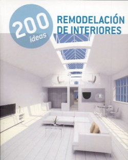 200 Ideas Remodelación de Interiores