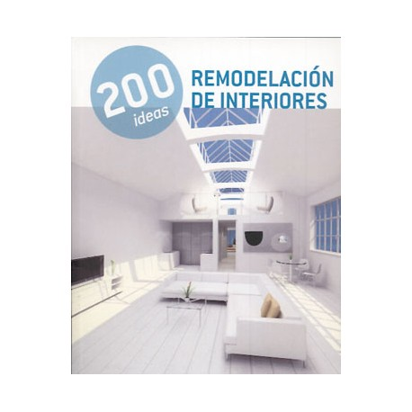 200 Ideas Remodelación de Interiores