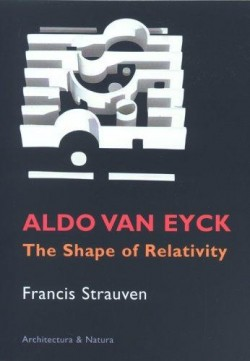 Aldo Van Eyck The Shape of Relativity