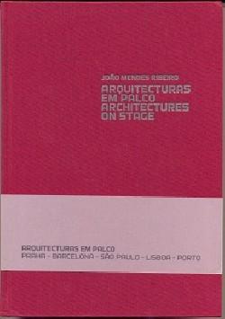 Arquitecturas em Palco - João Mendes Ribeiro Architectures on Stage