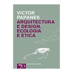 Arquitectura e Design. Ecologia e Ética